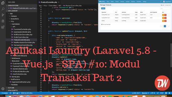 Aplikasi Laundry (Laravel 5.8 - Vue.js - SPA) #10: Modul Transaksi Part 2