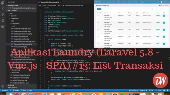 Aplikasi Laundry (Laravel 5.8 - Vue.js - SPA) #13: List Transaksi