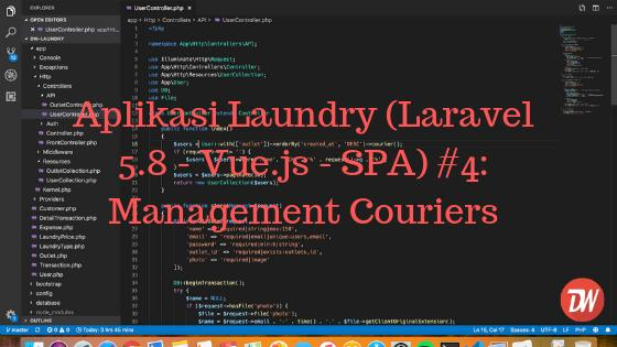 Aplikasi Laundry (Laravel 5.8 - Vue.js - SPA) #4: Management Couriers