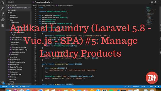 Aplikasi Laundry (Laravel 5.8 - Vue.js - SPA) #5: Manage Laundry Products
