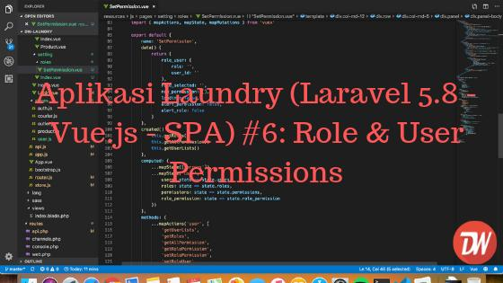 Aplikasi Laundry (Laravel 5.8 - Vue.js - SPA) #6: Role & User Permissions