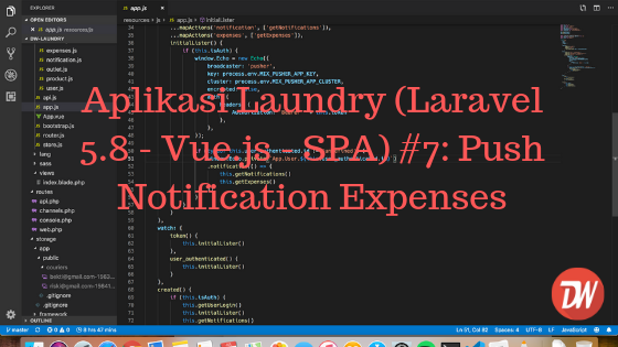 Aplikasi Laundry (Laravel 5.8 - Vue.js - SPA) #7: Push Notification Expenses