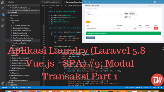 Aplikasi Laundry (Laravel 5.8 - Vue.js - SPA) #9: Modul Transaksi Part 1