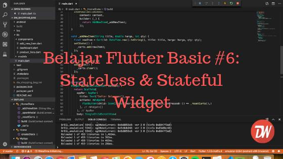 Belajar Flutter Basic #6: Stateless & Stateful Widget