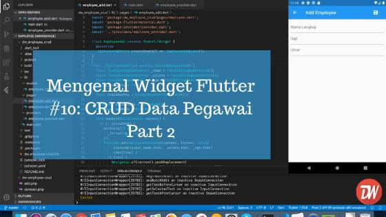 Mengenal Widget Flutter #10: CRUD Data Pegawai Part 2
