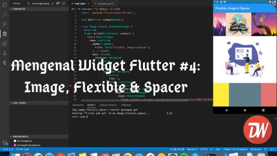 Mengenal Widget Flutter #4: Image, Flexible & Spacer