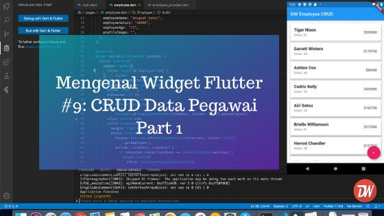 Mengenal Widget Flutter #9: CRUD Data Pegawai Part 1
