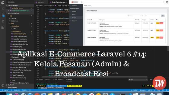 Aplikasi E-Commerce Laravel 6 #14: Kelola Pesanan (Admin) & Broadcast Resi
