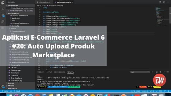 Aplikasi E-Commerce Laravel 6 #20: Auto Upload Produk Marketplace