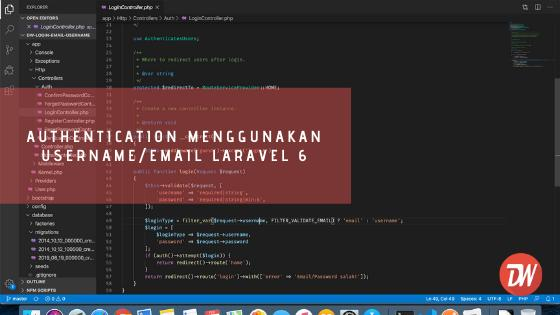 Authentication Menggunakan Username/Email Laravel 6