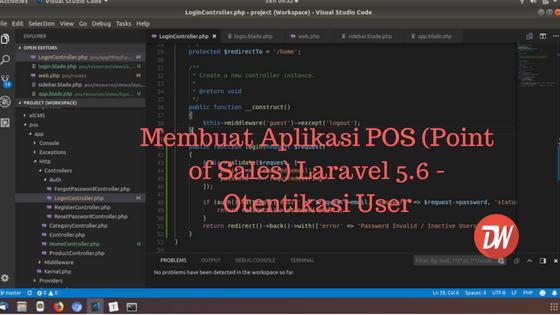 (Part 4) Membuat Aplikasi POS (Point of Sales) Laravel 5.6 - Otentikasi User