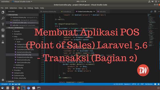 (Part 7) Membuat Aplikasi POS (Point of Sales) Laravel 5.6 - Transaksi (Bagian 2)