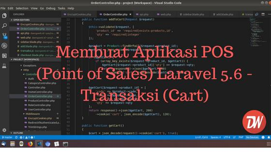 (Part 6) Membuat Aplikasi POS (Point of Sales) Laravel 5.6 - Transaksi (Cart)