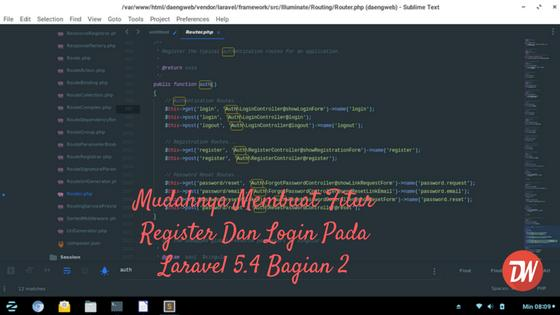 Mudahnya Membuat Fitur Register Dan Login Pada Laravel 5.4 Bagian 2