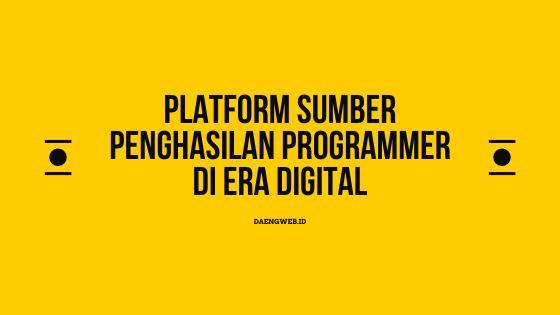 Platform Sumber Penghasilan Programmer di Era Digital