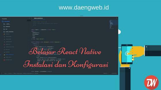 Belajar React Native – Instalasi dan Konfigurasi