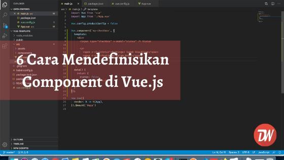 6 Cara Mendefinisikan Component di Vue.js