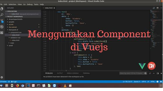 Menggunakan Component di Vuejs