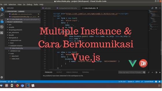 Multiple Instance & Cara Berkomunikasi Vue.js