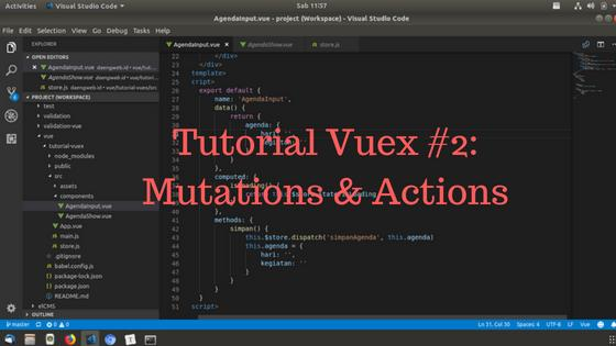 Tutorial Vuex #2: Mutations & Actions
