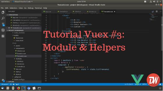 Tutorial Vuex #3: Module & Helpers