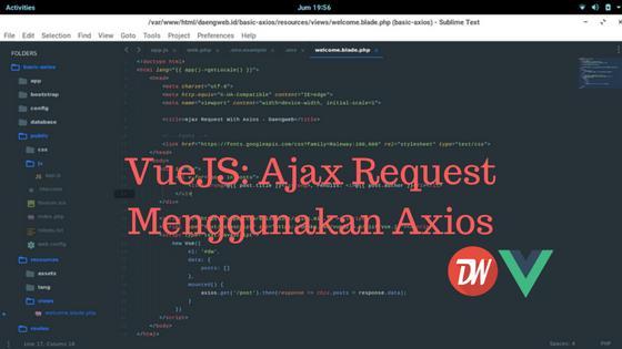 VueJS: Ajax Request Menggunakan Axios