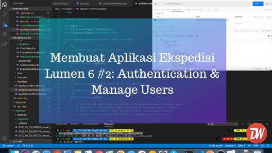 Membuat Aplikasi Ekspedisi Lumen 6 #2: Authentication & Manage Users