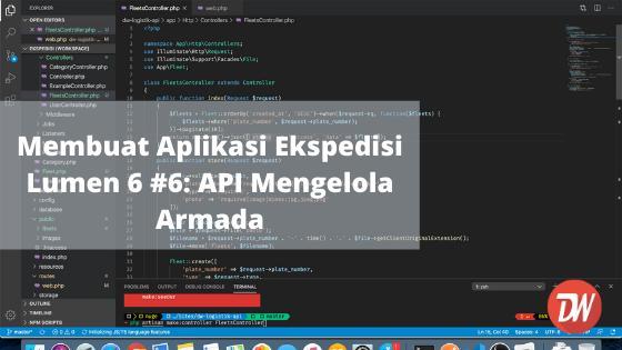 Membuat Aplikasi Ekspedisi Lumen 6 #6: API Mengelola Armada