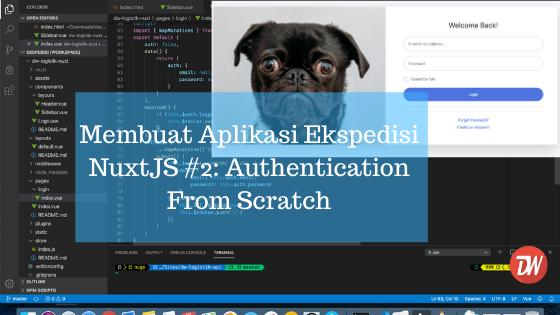 Membuat Aplikasi Ekspedisi NuxtJS #2: Authentication From Scratch