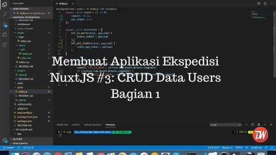 Membuat Aplikasi Ekspedisi NuxtJS #3: CRUD Data Users Bagian 1