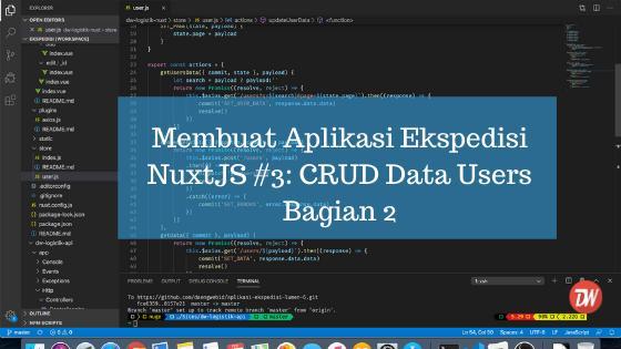 Membuat Aplikasi Ekspedisi NuxtJS #3: CRUD Data Users Bagian 2