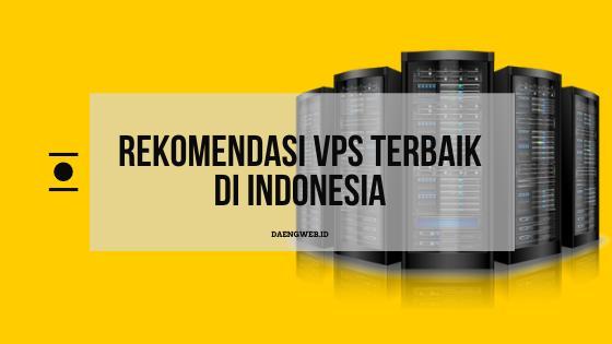 Rekomendasi VPS Terbaik di Indonesia