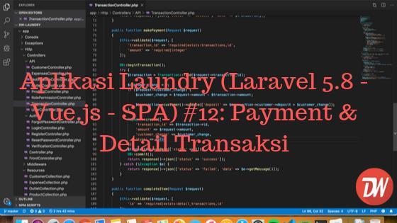 Aplikasi Laundry (Laravel 5.8 - Vue.js - SPA) #12: Payment & Detail Transaksi