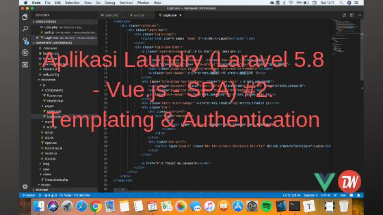 Aplikasi Laundry (Laravel 5.8 - Vue.js - SPA) #2: Templating & Authentication